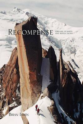 Recompense: Streams, Summits and Reflections