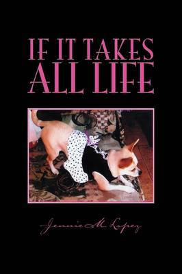 If It Takes All Life
