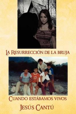 La Resurreccion de La Bruja / Cuando Estabamos Vivos
