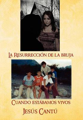 La Resurrecci N de La Bruja / Cuando Est Bamos Vivos
