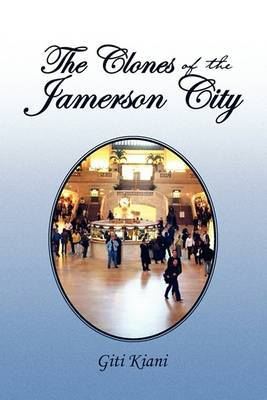 The Clones of the Jamerson City