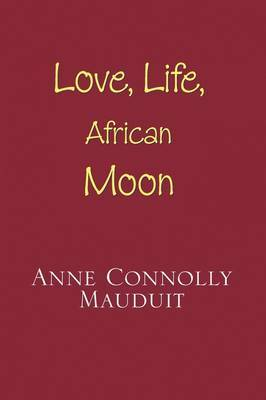 Love, Life and African Moon