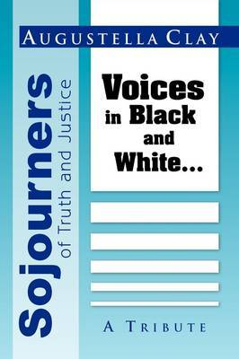 Sojourners of Truth and Justice: Voices in Black and White...