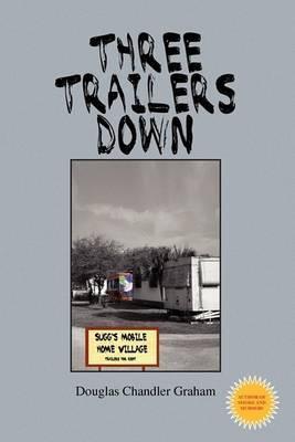 Three Trailers Down