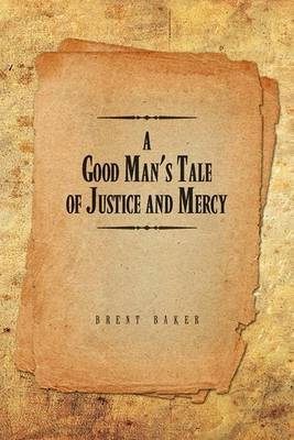 A Good Man's Tale of Justice and Mercy