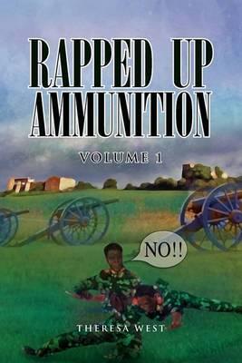 Rapped Up Ammunition Volume 1