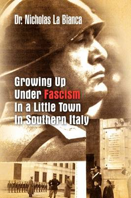 Growing Up Under Fascism in a Little Town in Southern Italy.
