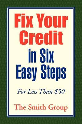 Fix Your Credit in Six Easy Steps