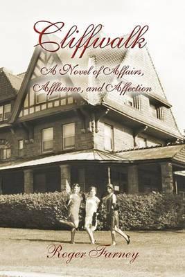 Cliffwalk: A Novel of Affairs, Affluence, and Affection