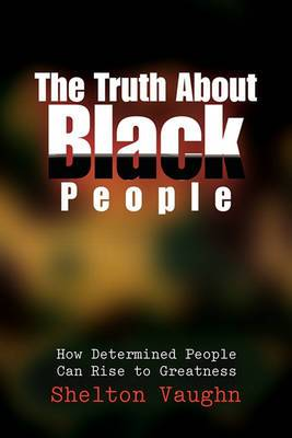 The Truth about Black People