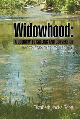 Widowhood: A Doorway to Calling and Conversion