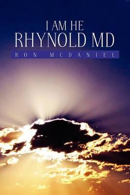 I Am He Rhynold MD