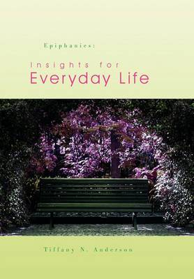 Epiphanies: Insights for Everyday Life