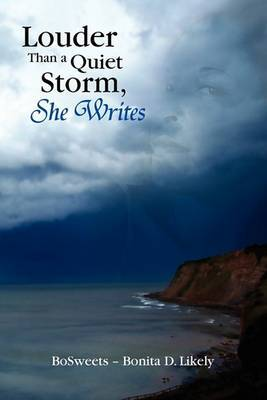 Louder Than a Quiet Storm, She Writes
