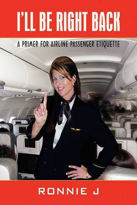 I'll Be Right Back: A Primer for Airline Passenger Etiquette