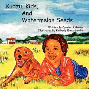 Kudzu, Kids, and Watermelon Seeds