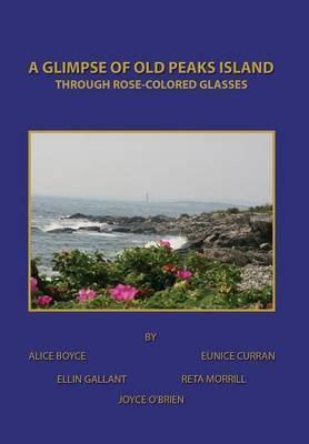 A Glimpse of Old Peaks Island: Through Rose-Colored Glasses