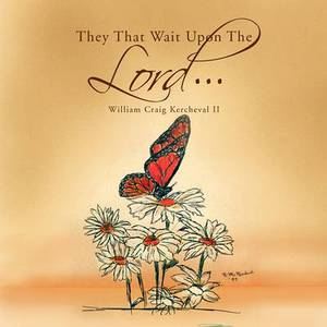 They That Wait Upon the Lord . . .