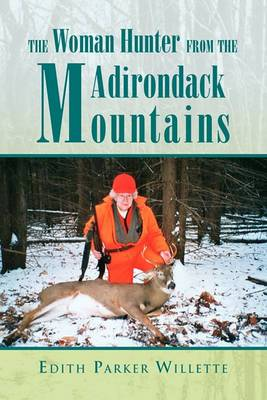 The Woman Hunter from the Adirondack Mountains