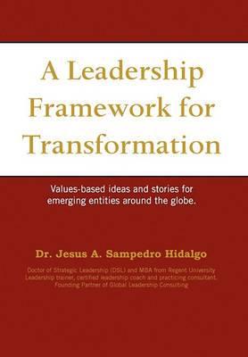 A Leadership Framework for Transformation