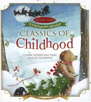 Classics of Childhood, Volume 3: A Christmas Collection