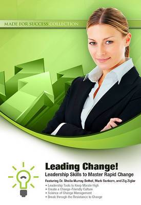Leading Change!: Leadership Skills to Master Rapid Change
