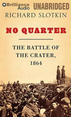 No Quarter: The Battle of the Crater, 1864