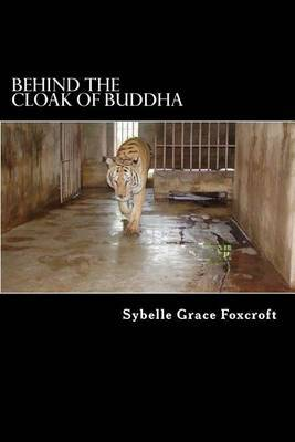 Behind the Cloak of Buddha: A True Story of Animal and Human Endurance