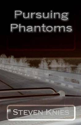 Pursuing Phantoms