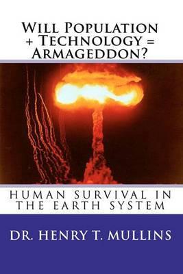 Will Population + Technology = Armageddon