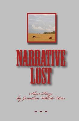 Narrative Lost: Short Plays