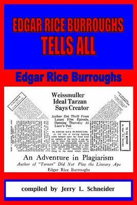 Edgar Rice Burroughs Tells All