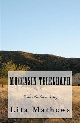 Moccasin Telegraph: The Indian Way