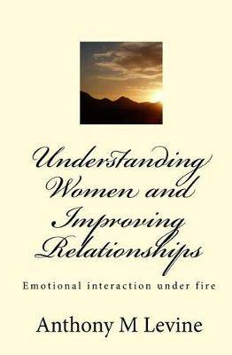 Understanding Women and Improving Relationships: Emotional Interaction Under Fire