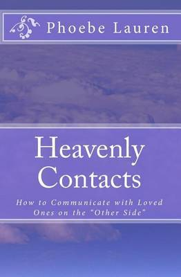 Heavenly Contacts: How to Communicate with Loved Ones on the Other Side