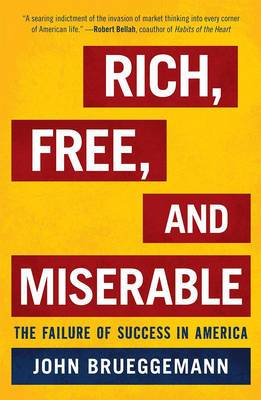 Rich, Free, and Miserable: The Failure of Success in America