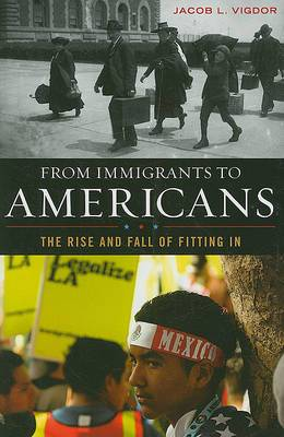From Immigrants to Americans: The Rise and Fall of Fitting in