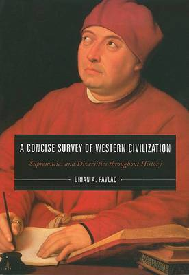 A Concise Survey of Western Civilization: Supremacies and Diversities Throughout History
