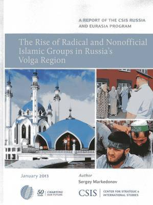 The Rise of Radical and Nonofficial Islamic Groups in Russia's Volga Region