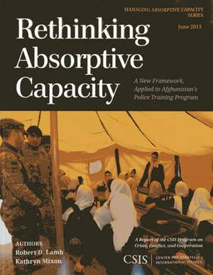 Rethinking Absorptive Capacity: A New Framework, Applied to Afghanistan's Police Training Program
