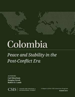 Colombia: Peace and Stability in the Post-Conflict Era