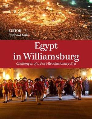 Egypt in Williamsburg: Challenges of a Post-Revolutionary Era