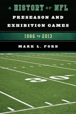 A History of NFL Preseason and Exhibition Games: 1986 to 2013