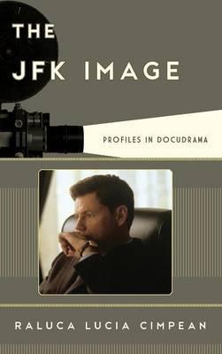 The JFK Image: Profiles in Docudrama