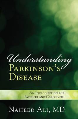 Understanding Parkinson's Disease: An Introduction for Patients and Caregivers
