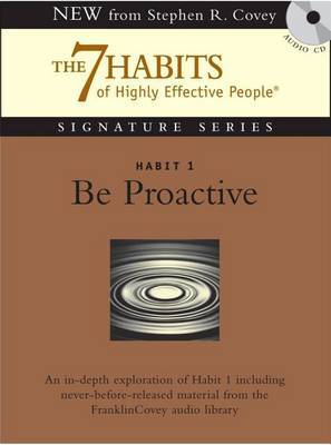 Habit 1 Be Proactive: The Habit of Choice
