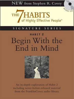 Habit 2 Begin with the End in Mind: The Habit of Vision