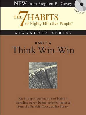 Habit 4 Think Win-Win: The Habit of Mutual Benefit