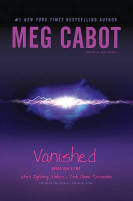 Vanished Books One & Two  : When Lightning Strikes; Code Name Cassandra