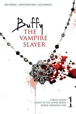 Buffy the Vampire Slayer: v. 1:  Coyote Moon  WITH  Night of the Living Rerun  AND  Portal Through Time